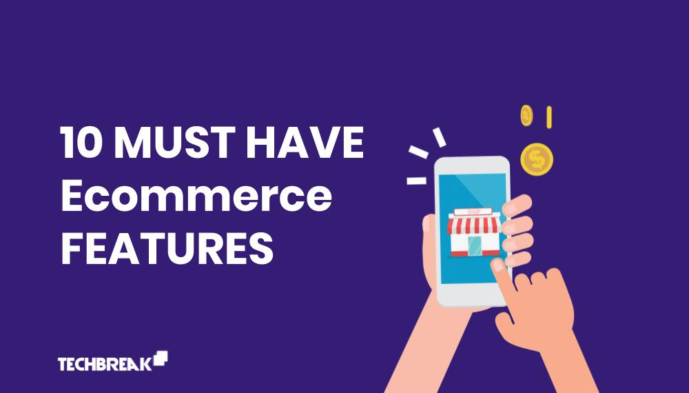 top-ecommerce-features-must-have-functions-techbreak24.com